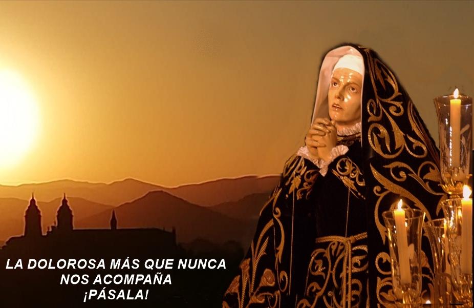 La Virgen Dolorosa nos acompaña
